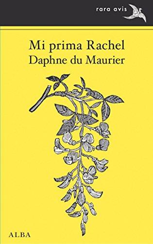 Mi prima Rachel (Rara Avis nº 32) por Daphne du Maurier