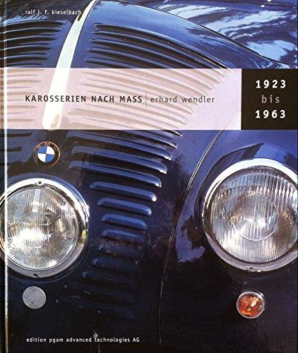 Karosserien nach Mass - Erhard Wendler 1923 bis 1963.