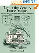 #9: Turn-of-the-Century House Designs: With Floor Plans, Elevations and Interior Details of 24 Residences (Dover Architecture)