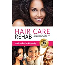 Hair Care Rehab: The Ultimate Hair Repair & Reconditioning Manual (English Edition)