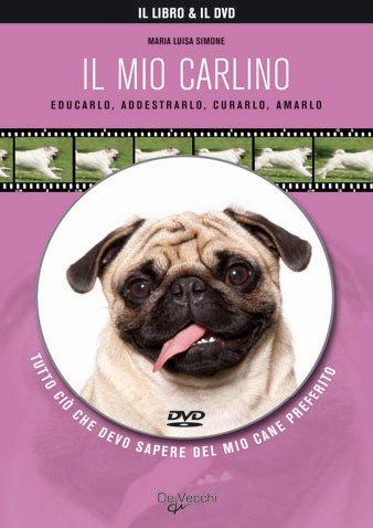 Il mio carlino. Con DVD
