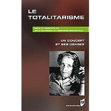 Le totalitarisme - Un concept et ses usages