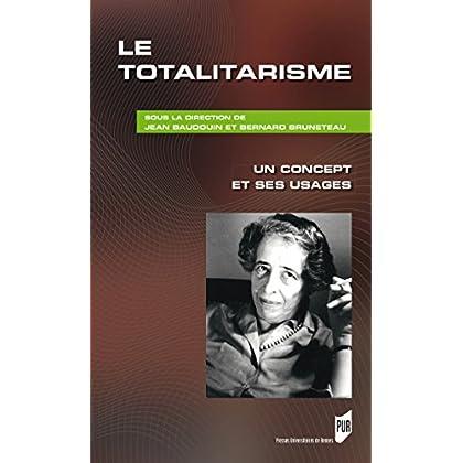 Le totalitarisme - Un concept et ses usages (Essais)