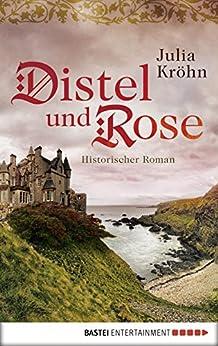 Distel und Rose: Historischer Roman (German Edition) by [Kröhn, Julia]