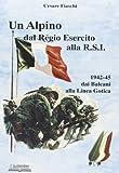 Scarica Libro Un alpino dal regio esercito alla R S I (PDF,EPUB,MOBI) Online Italiano Gratis
