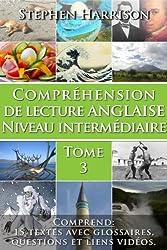 Compréhension de lecture anglaise niveau intermédiaire - Tome 3 (English Edition)