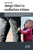Junge Väter in seelischen Krisen: Wege zur Stärkung der männlichen Identität