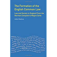 The Formation of English Common Law: Law and Society in England from the Norman Conquest to Magna Carta (The Medieval World)