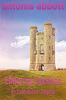 Enduring Emotions: An Oxfordshire Tragedy (Emotions Trilogy Book 3) by [Abbott, Antonia]
