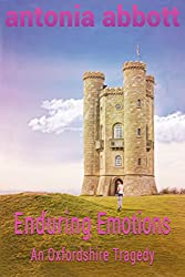 Enduring Emotions: An Oxfordshire Tragedy (Emotions Trilogy Book 3)