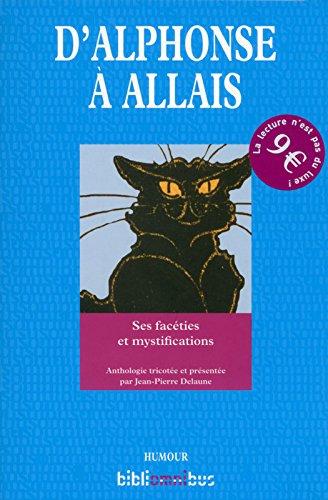 D'Alphonse à Allais : Ses facéties et mystifications par Alphonse Allais, Jean-Pierre Delaune