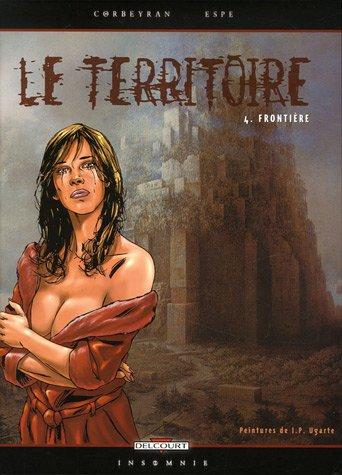 Le Territoire, Tome 4 : Frontière par Eric Corbeyran