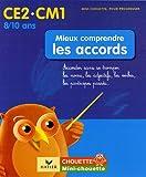 Mieux comprendre les accords CE2-CM1 - Accorder sans se tromper les noms, les adjectifs, les verbes, les participes passés...