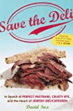 Save the Deli: In Search of Perfect Pastrami, Crusty Rye, and the Heart of Jewish Delicatessen (English Edition)