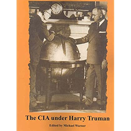 [(The CIA Under Harry Truman)] [Edited by Michael Warner] published on (March, 2005)
