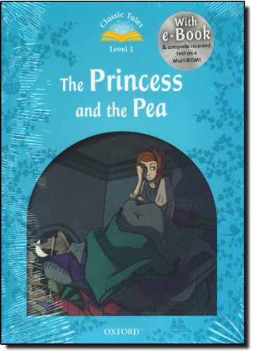 Classic Tales Second Edition: Classic Tales 1. The Princess and the Pea. Audio CD Pack