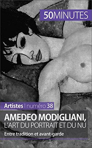 Amedeo Modigliani, l'art du portrait et du nu: Entre tradition et avant-garde (Artistes t. 38) par Coline Franceschetto