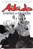 Aïkido - Théorie et pratique