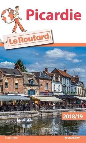 Guide du Routard Picardie 2018/19 par Collectif