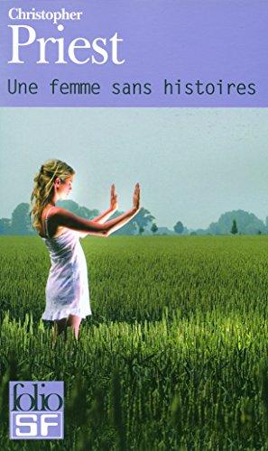 Une Femme Sans Histoires (Folio Science Fiction) par Christopher Priest