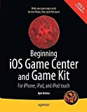 Beginning iOS Game Center and Game Kit: For iPhone, iPad, and iPod touch by Kyle Richter (2011-11-02)