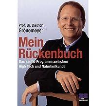 Mein Rückenbuch. Das sanfte Programm zwischen High Tech und Naturheilkunde
