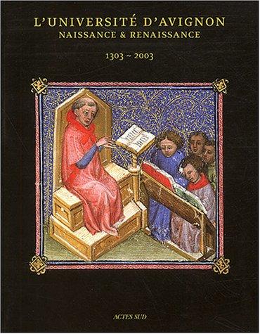 L'Universit d'Avignon : Naissance & renaissance 1303-2003