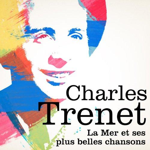 Charles Trenet : La mer et ses...