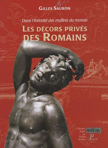 Dans l'intimite des maitres du monde. les décors prives des romains. (antiqua, 11.)