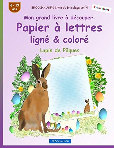 BROCKHAUSEN Livre du bricolage vol. 4 - Mon grand livre à découper - Papier à lettres ligné & coloré: Lapin de Pâques