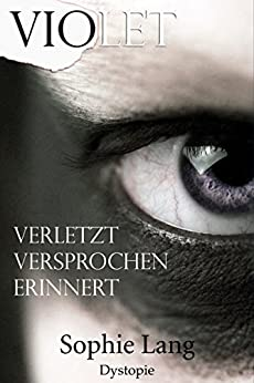 Violet - Verletzt / Versprochen / Erinnert - Buch 1-3 von [Lang, Sophie]
