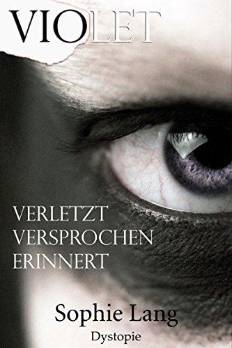 Violet - Verletzt / Versprochen / Erinnert - Buch 1-3 - Kindle-bücher Science-fiction,