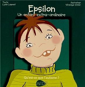 vignette de 'Epsilon, un enfant extra-ordinaire (Lydie LAURENT)'