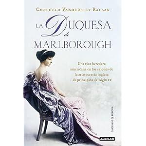 La duquesa de Marlborough: Una rica heredera americana en los salones de la aris