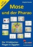 Mose und der Pharao: Die zehn biblischen Plagen in Ägypten von Brigitte Goede (August 2007) Broschiert