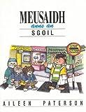 Meusaidh Anns An Sgoil (Maisie Goes to School) Pb