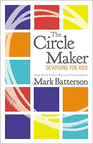 Download pdf books circle maker devotions for kids by mark weaving the ancient story of honi the circle maker with 100 easy to understand the circle maker devotions for kids 9780310766810 by mark mark batterson the fandeluxe Image collections