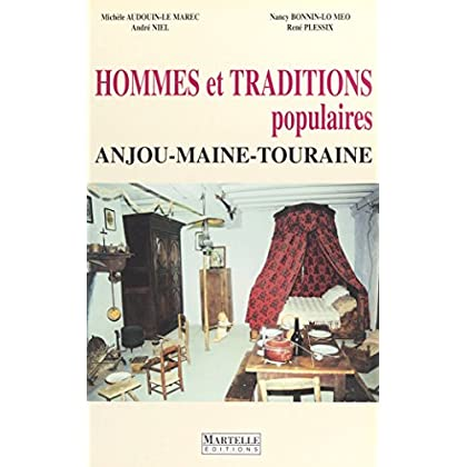 Hommes et traditions populaires : Anjou, Maine, Touraine
