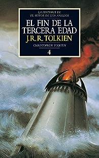El fin de la Tercera Edad. Historia de El Señor de los Anillos, IV par J. R. R. Tolkien