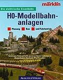 Die elektische Eisenbahn: H0 - Modellbahnanlagen - Planung - Bau - Fahrbetrieb - Anleitungen, Tricks und Kniffe - Bernhard Stein