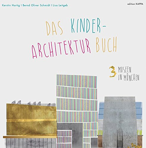 3 Museen in München: Das Kinder-Architektur-Buch