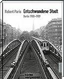 Entschwundene Stadt: Berlin 1980-1989