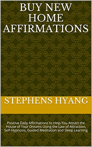 Buy New Home Affirmations: Positive Daily Affirmations to
