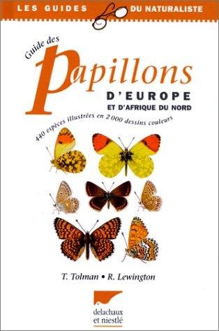Guide des papillons d'Europe et d'Afrique du Nord : 440 espèces illustrées en 2000 dessins couleurs