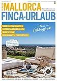 Places Mallorca Finca- Urlaub: Mallorcas Fincahotel- und Ferienvermietungs- Guide (German Edition)