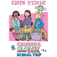 Crushes, Cliques and the Cool School Trip (Ally's World) by Karen McCombie (2007-03-05)