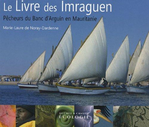 Le Livre des Imaraguen : Pêcheurs du Banc d'Arguin en Mautitanie, Edition bilingue français-arabe