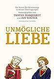 Unmögliche Liebe: Die Kunst des Minnesangs in neuen Übertragungen. Zweisprachige Ausgabe -