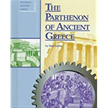 The Parthenon of Ancient Greece (Building history series)