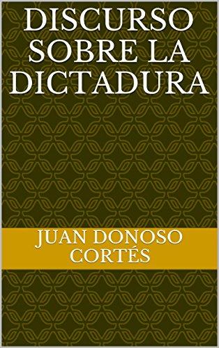 Discurso sobre la dictadura de [Cortés, Juan Donoso]